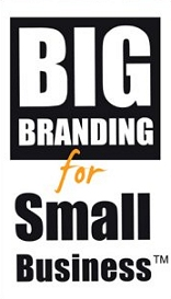 Big Branding for Small Business. tm
